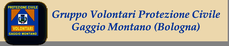 GRUPPO VOLONTARI PROTEZIONE CIVILE GAGGIO MONTANO (BO)